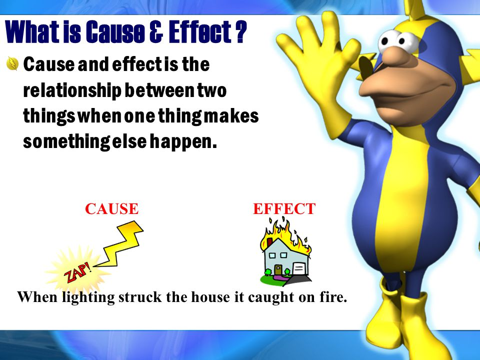 What is Cause & Effect .