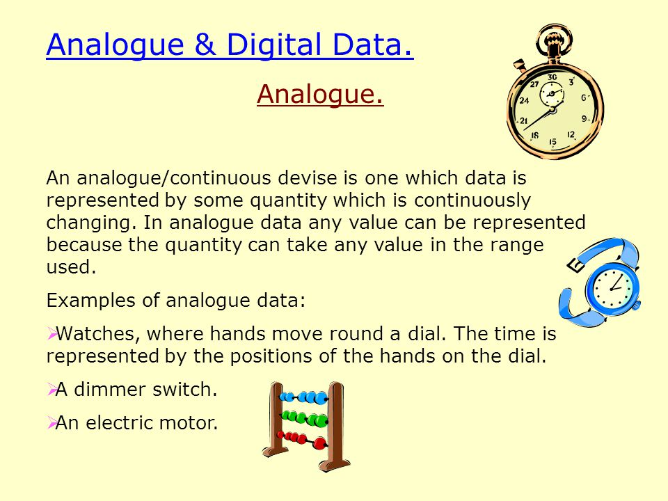 Analogue & Digital Data. Analogue.