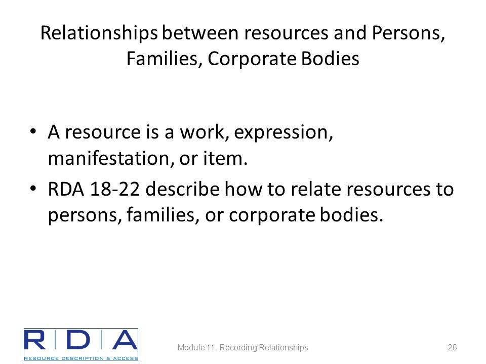 Relationships between resources and Persons, Families, Corporate Bodies A resource is a work, expression, manifestation, or item.