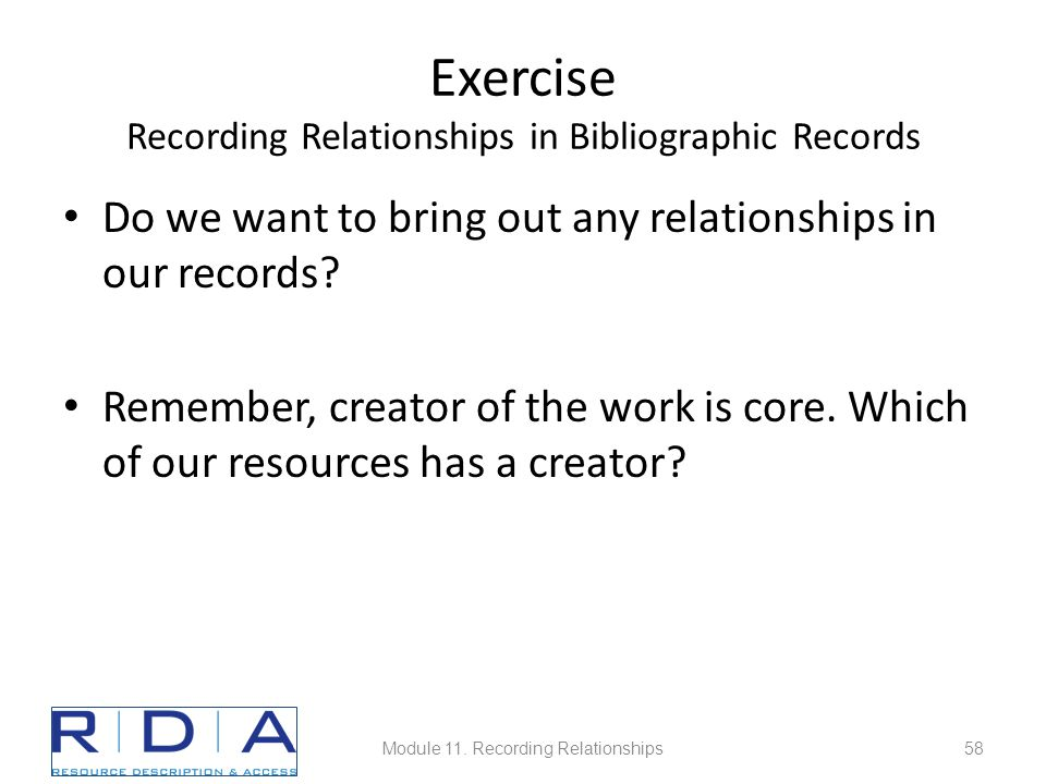 Exercise Recording Relationships in Bibliographic Records Do we want to bring out any relationships in our records.