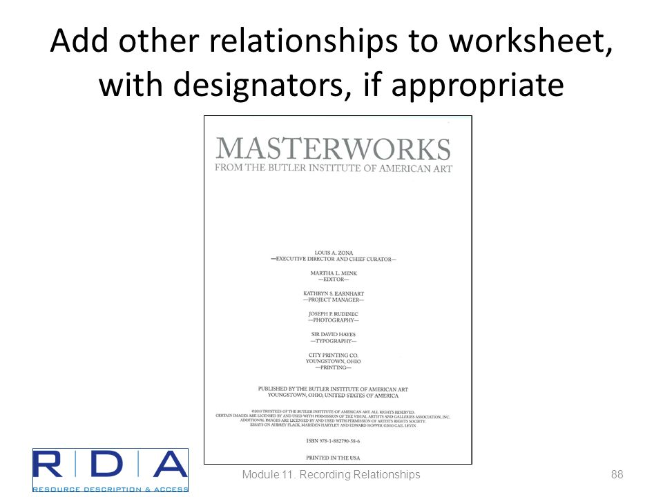 Add other relationships to worksheet, with designators, if appropriate Module 11.