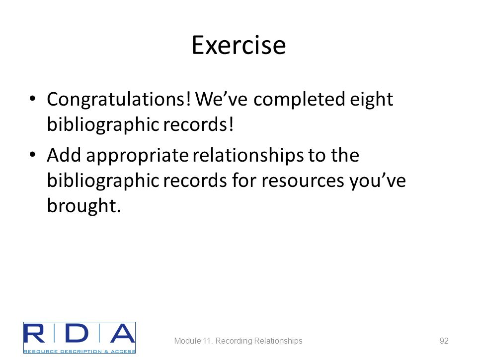 Exercise Congratulations. We've completed eight bibliographic records.