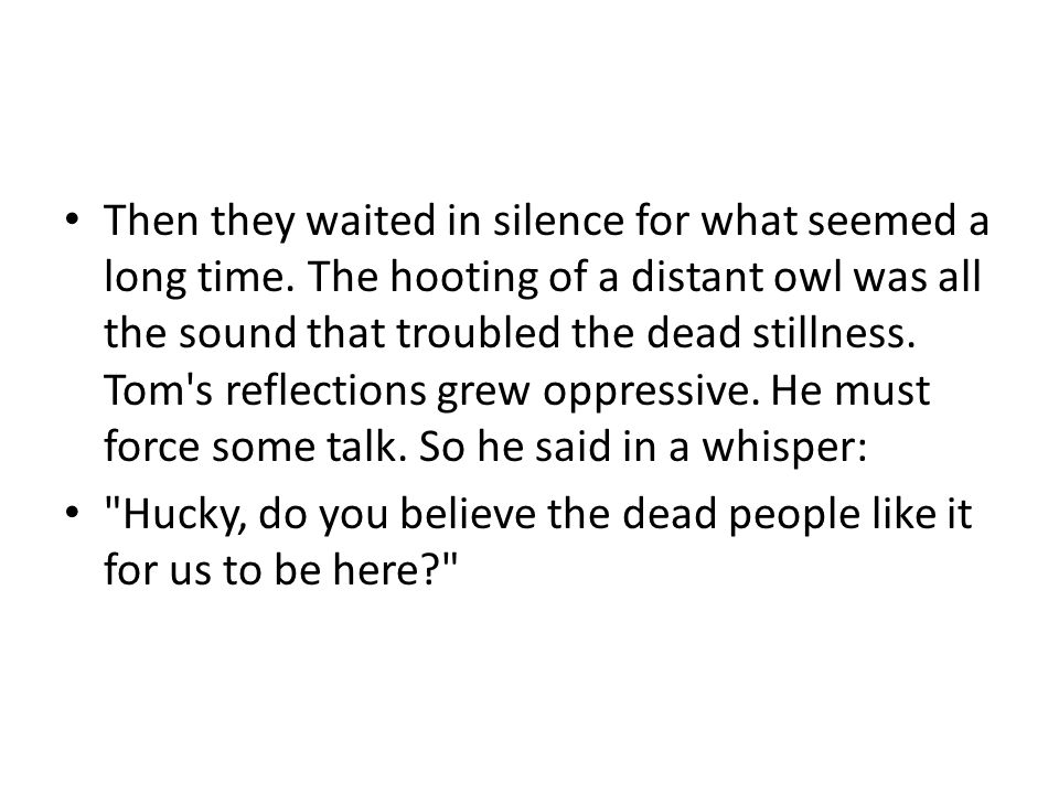 Then they waited in silence for what seemed a long time.