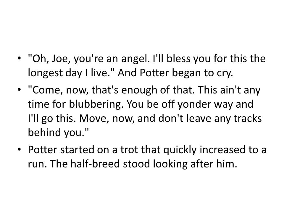 Oh, Joe, you re an angel.