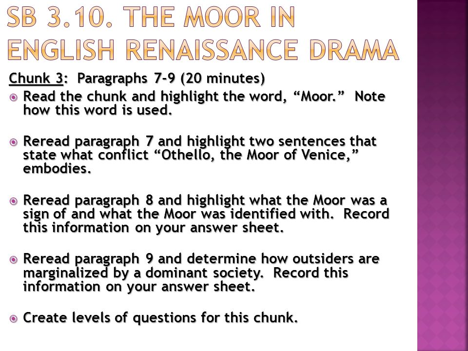  Closure Question What new information have you learned about the Moor and the history of Othello being performed.
