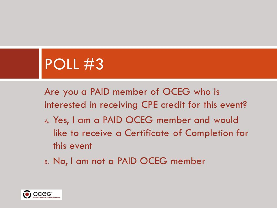 Are you a PAID member of OCEG who is interested in receiving CPE credit for this event.