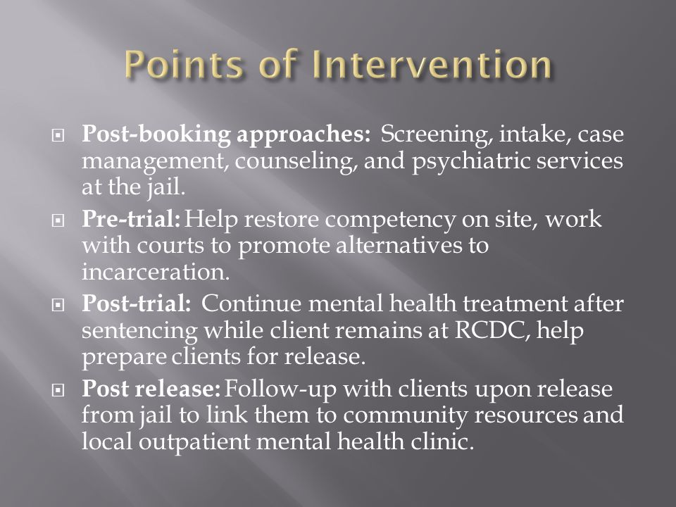  Post-booking approaches: Screening, intake, case management, counseling, and psychiatric services at the jail.