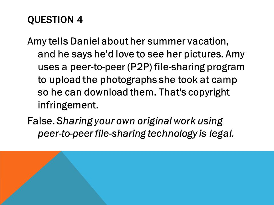 QUESTION 4 Amy tells Daniel about her summer vacation, and he says he d love to see her pictures.