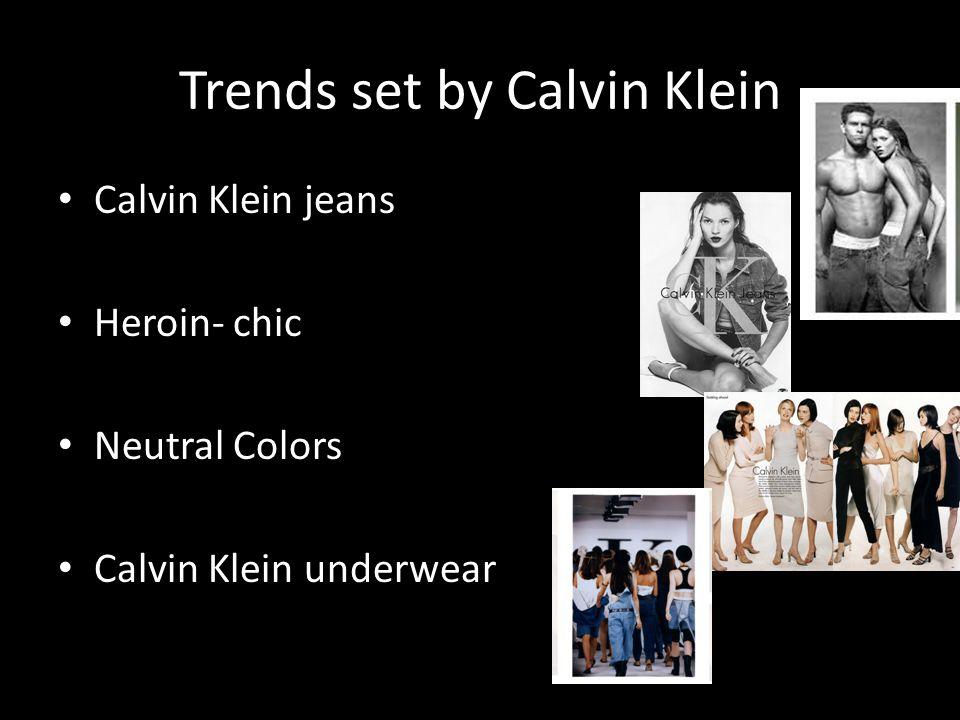 Trends set by Calvin Klein Calvin Klein jeans Heroin- chic Neutral Colors Calvin Klein underwear