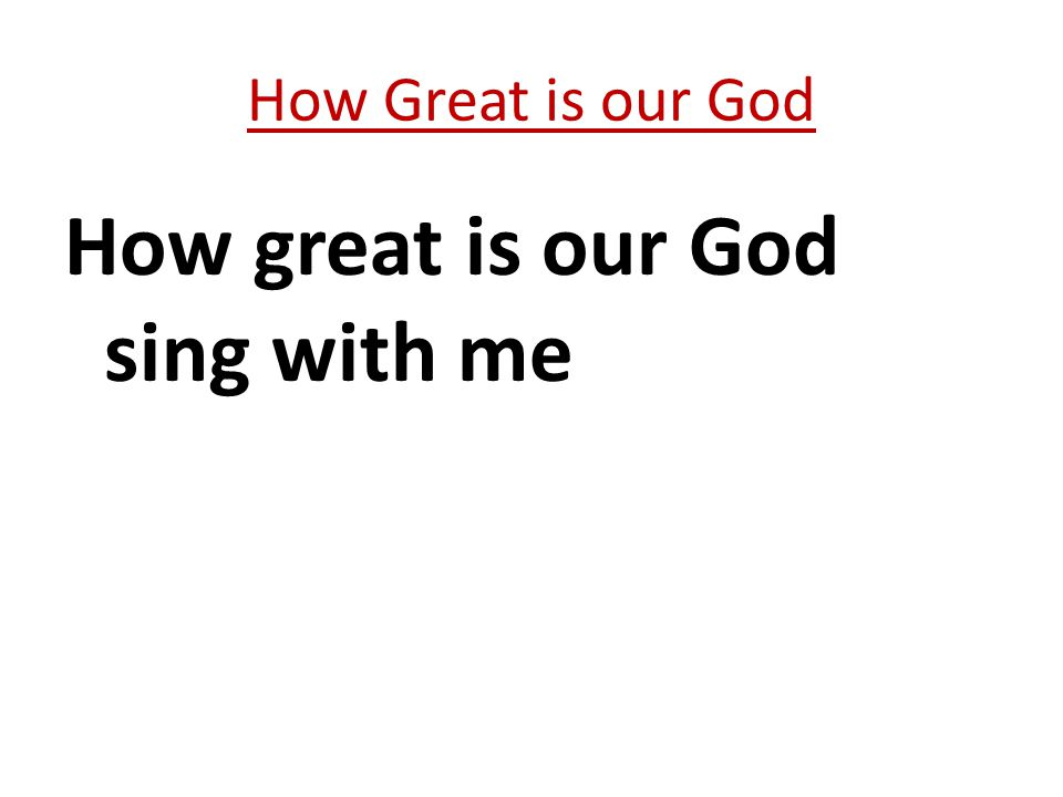 How great is our God sing with me How Great is our God