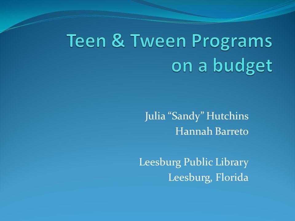 Julia Sandy Hutchins Hannah Barreto Leesburg Public Library Leesburg, Florida