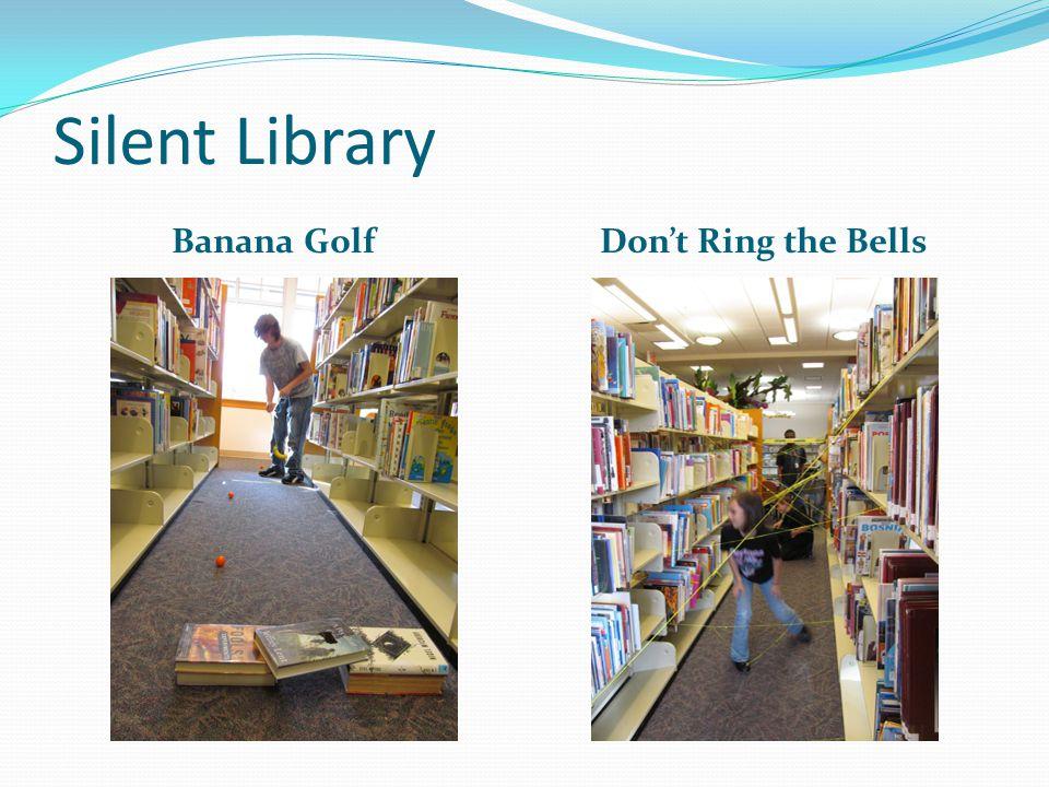 Silent Library Banana GolfDon't Ring the Bells