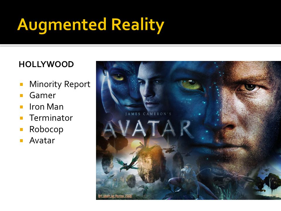 HOLLYWOOD  Minority Report  Gamer  Iron Man  Terminator  Robocop  Avatar
