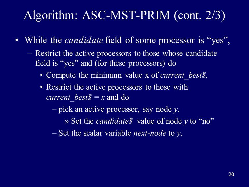 20 Algorithm: ASC-MST-PRIM (cont.