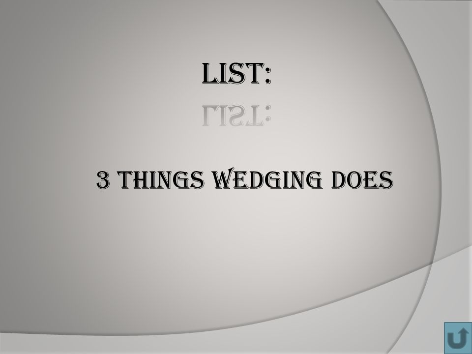 3 things wedging does