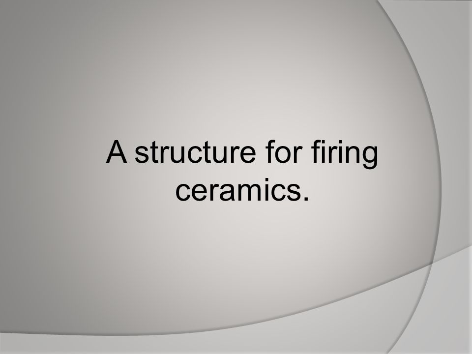 A structure for firing ceramics.