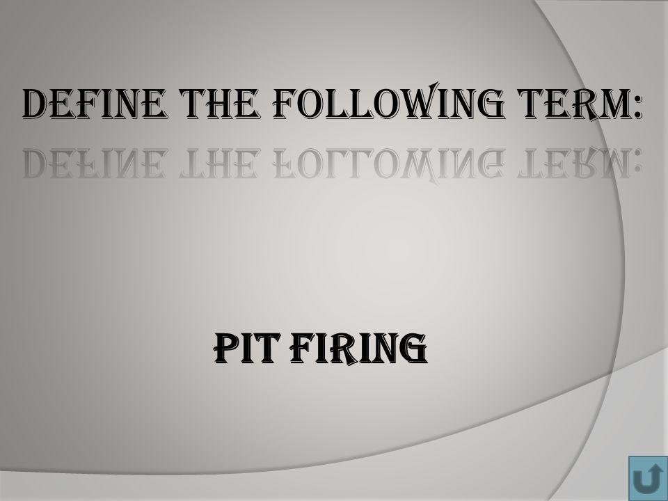 Pit firing