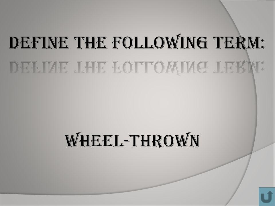 Wheel-thrown