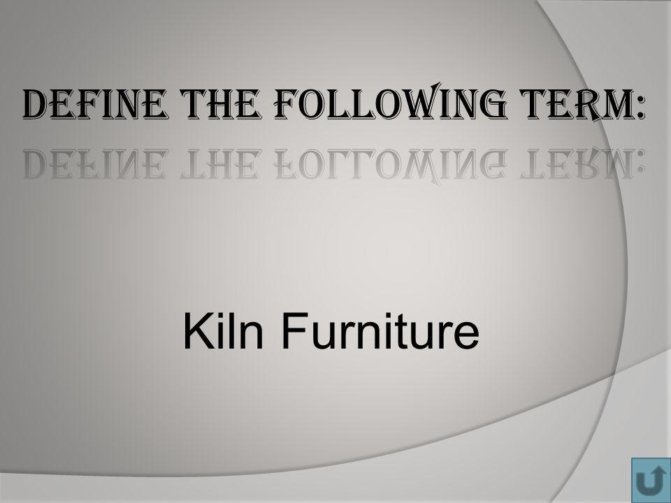 Kiln Furniture