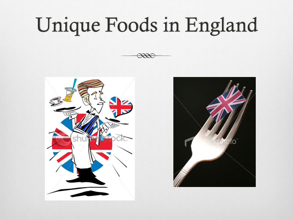 Unique Foods in EnglandUnique Foods in England