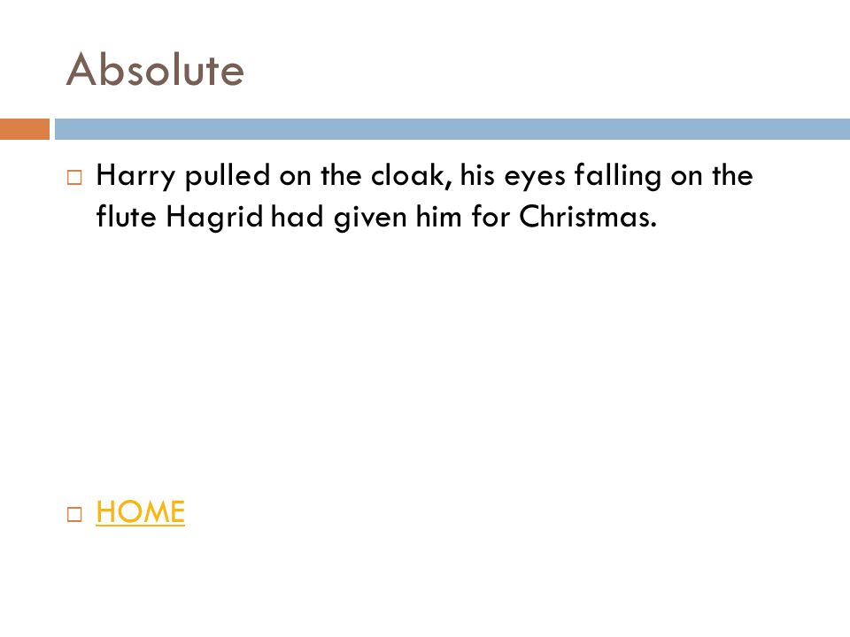 Absolute  Harry pulled on the cloak, his eyes falling on the flute Hagrid had given him for Christmas.