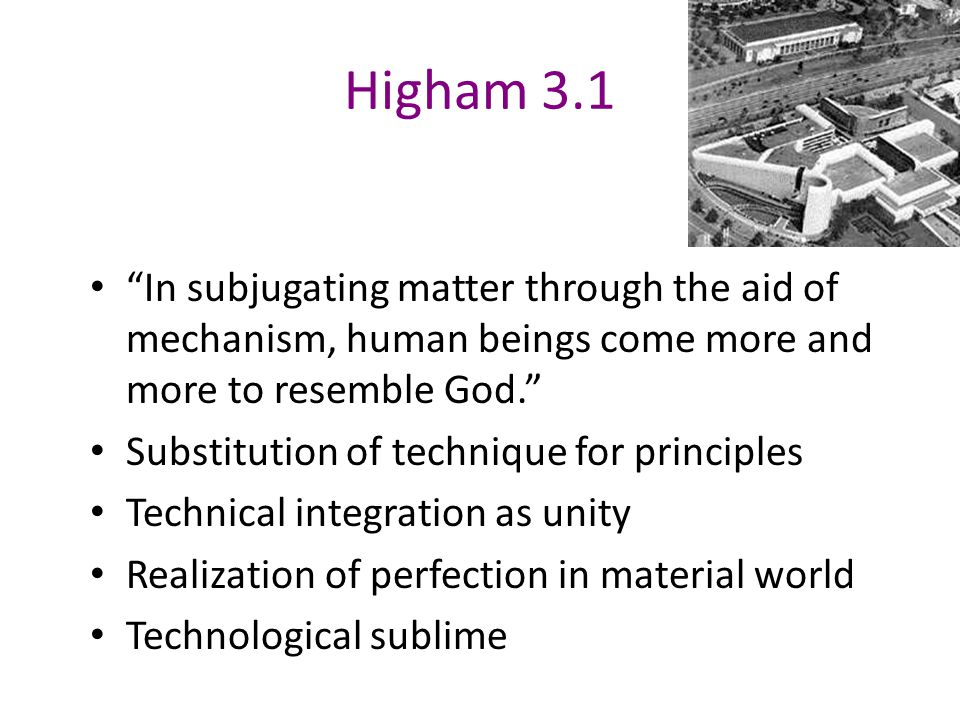 Higham 3 Unity through technology Developing from early 19th century Embrace of rationalization Diffusion of technical values