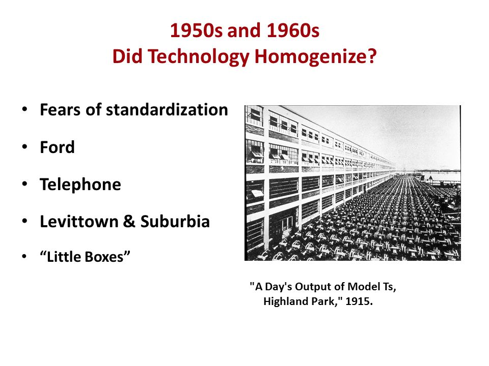 TECHNOLOGY AND HOMOGENEITY