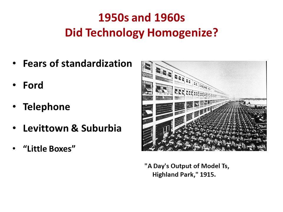 TECHNOLOGY AND HOMOGENEITY?