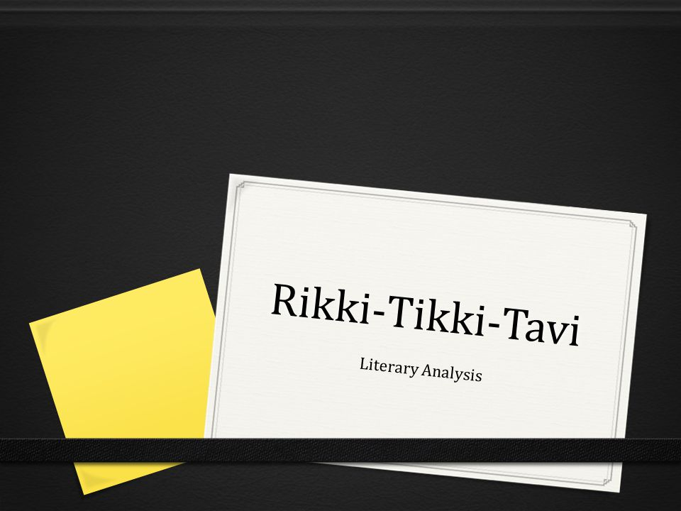 Rikki-Tikki-Tavi Literary Analysis