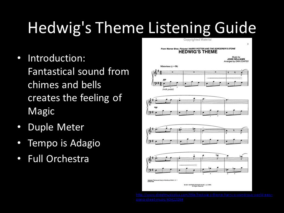Hedwig's Theme Listening Guide Introduction: Fantastical sound from chimes and bells creates the feeling of Magic Duple Meter Tempo is Adagio Full Orc