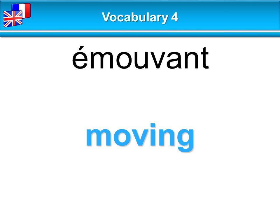 moving émouvant Vocabulary 4