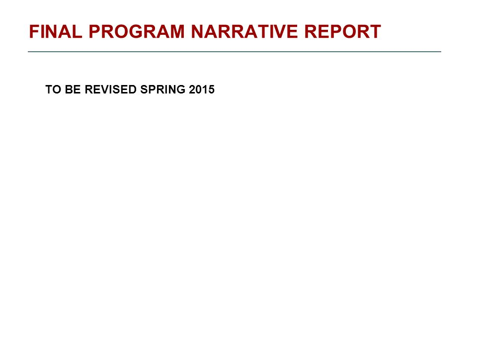 FINAL PROGRAM NARRATIVE REPORT TO BE REVISED SPRING 2015