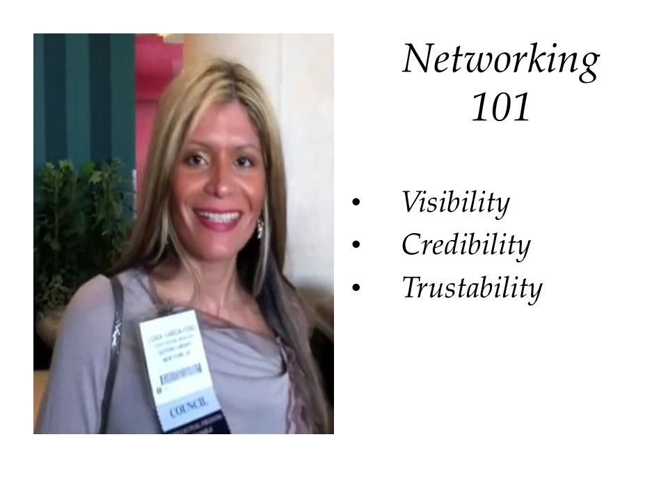 Networking 101 Visibility Credibility Trustability