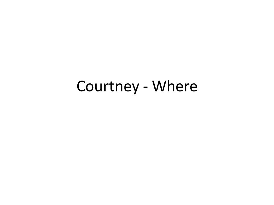 Courtney - Where