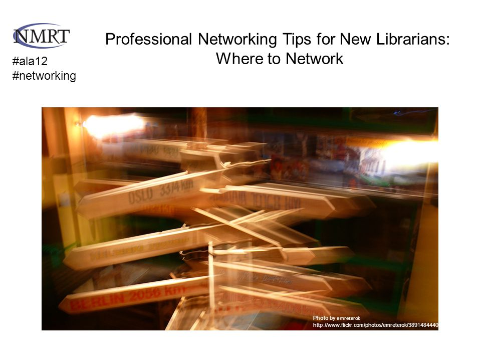 #ala12 #networking Photo by emreterok http://www.flickr.com/photos/emreterok/3891484440 / Professional Networking Tips for New Librarians: Where to Network