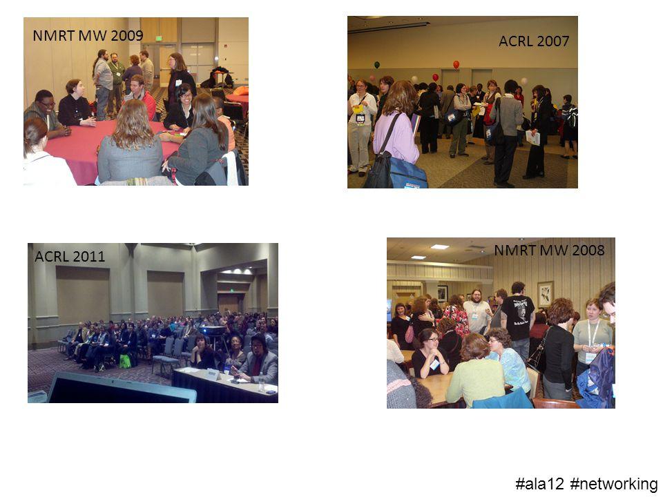 NMRT MW 2009 ACRL 2007 NMRT MW 2008 ACRL 2011 #ala12 #networking
