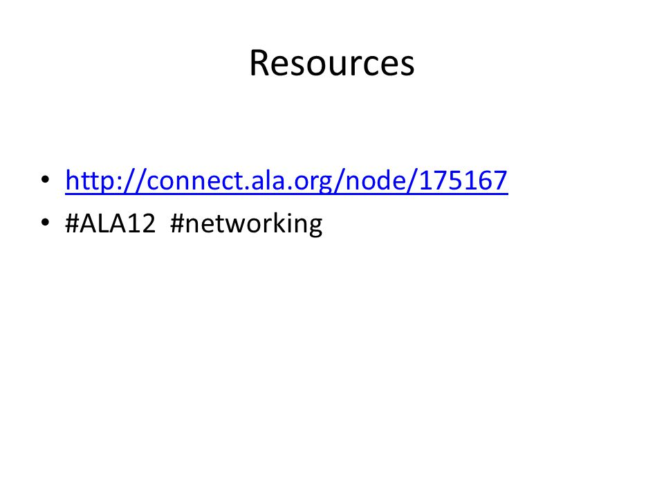 Resources http://connect.ala.org/node/175167 #ALA12 #networking