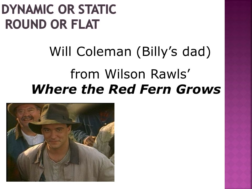 Will Coleman (Billy's dad) from Wilson Rawls' Where the Red Fern Grows