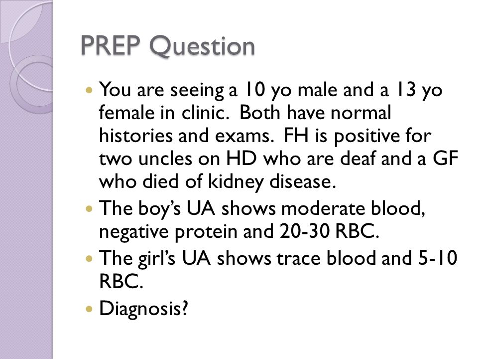 PREP Question You are seeing a 10 yo male and a 13 yo female in clinic.