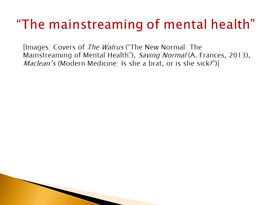 [Images: Covers of The Walrus ( The New Normal: The Mainstreaming of Mental Health ), Saving Normal (A.