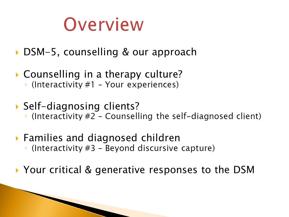  DSM-5, counselling & our approach  Counselling in a therapy culture.