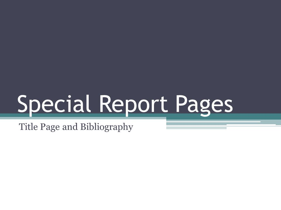 Special Report Pages Title Page and Bibliography