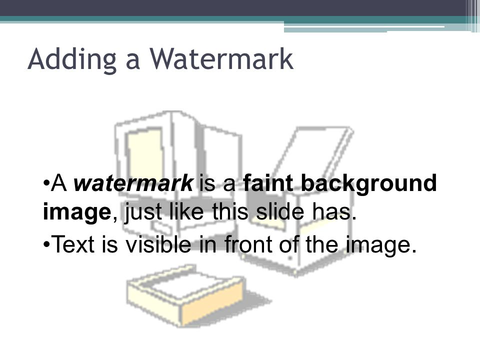 How to Add a Watermark: 1.Insert clipart (see slide #5) 2.Click the red Picture Tools menu at the top of the window 3.Click Text Wrapping > Behind Text to put the picture under the text 4.Click Brightness > Picture correction options > turn brightness to 70% or so
