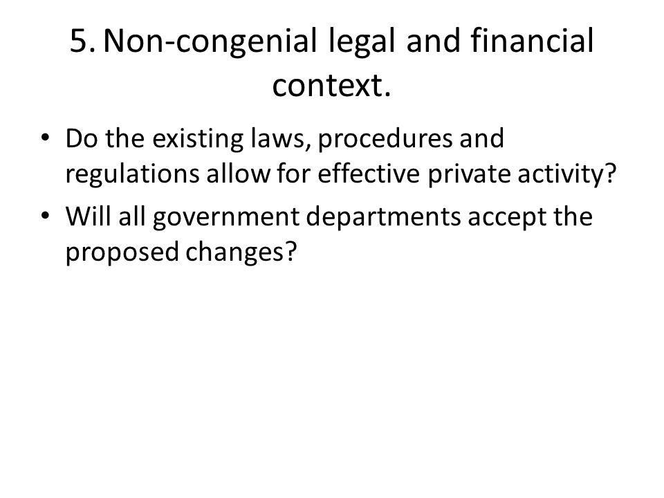 5.Non-congenial legal and financial context.