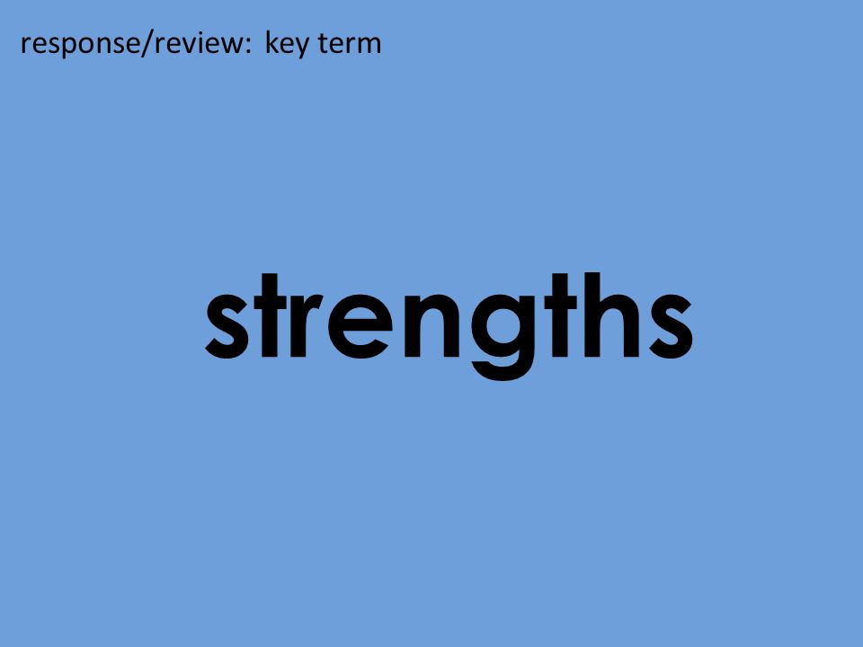 strengths response/review: key term