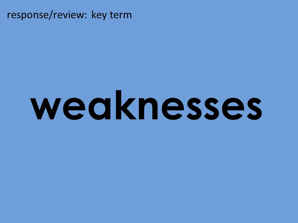 weaknesses response/review: key term