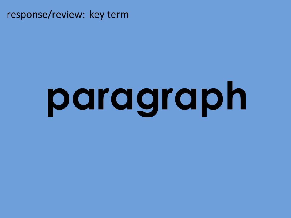paragraph response/review: key term