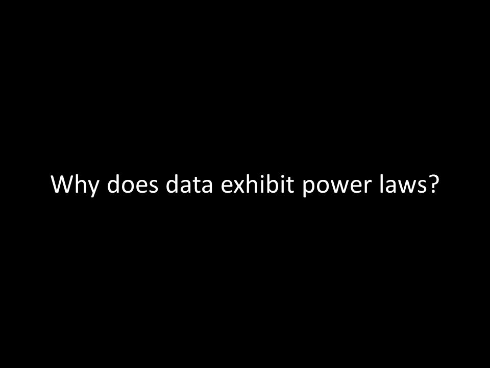 Why does data exhibit power laws
