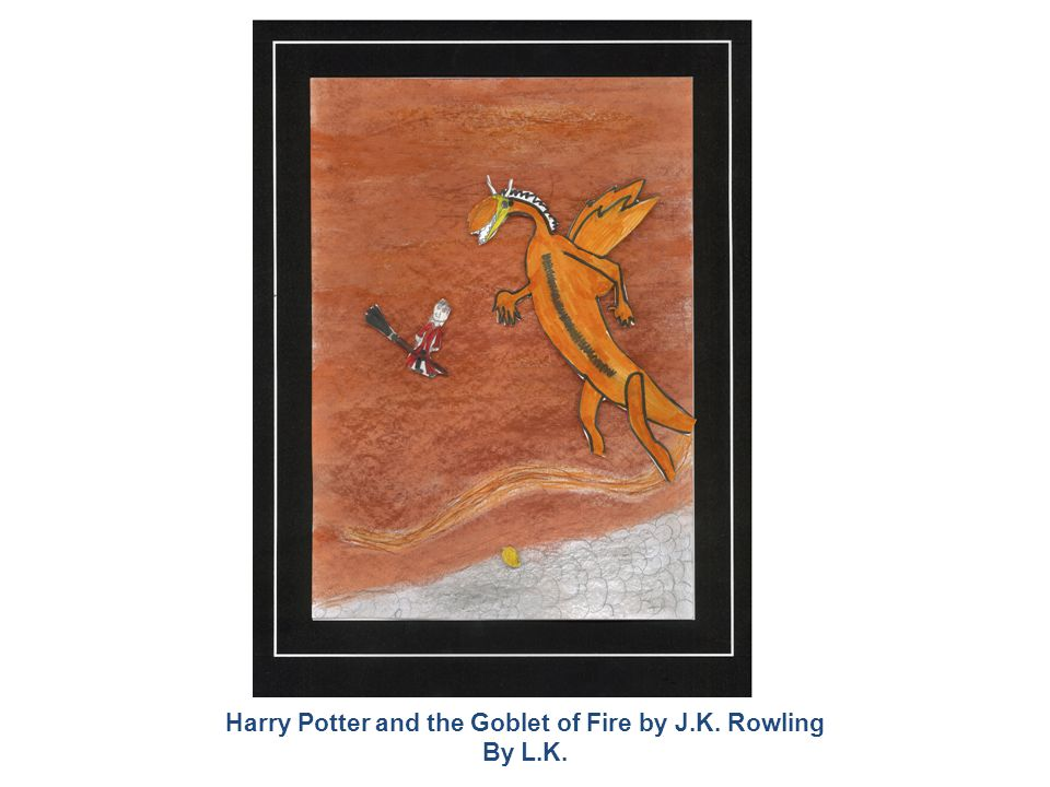 Harry Potter and the Goblet of Fire by J.K. Rowling By L.K.