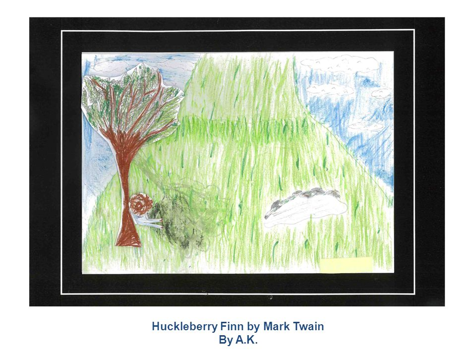Huckleberry Finn by Mark Twain By A.K.